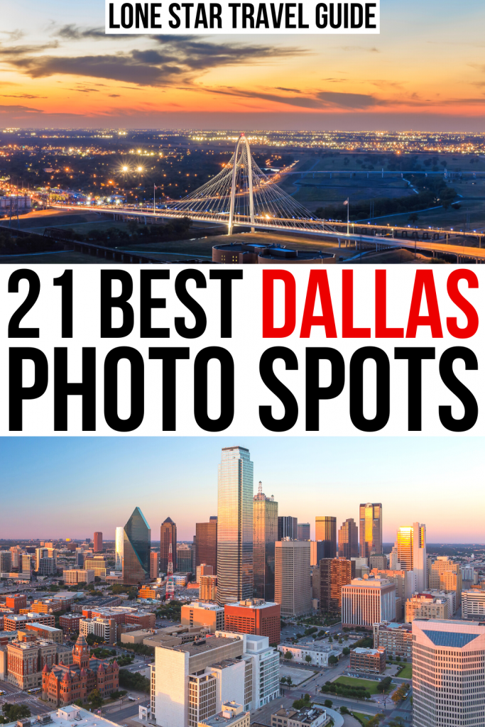 "Two photos of Dallas at sunset, the first of a bridge and second of the skyline. Black and red text on a white background reads ""21 best dallas photo spots"""