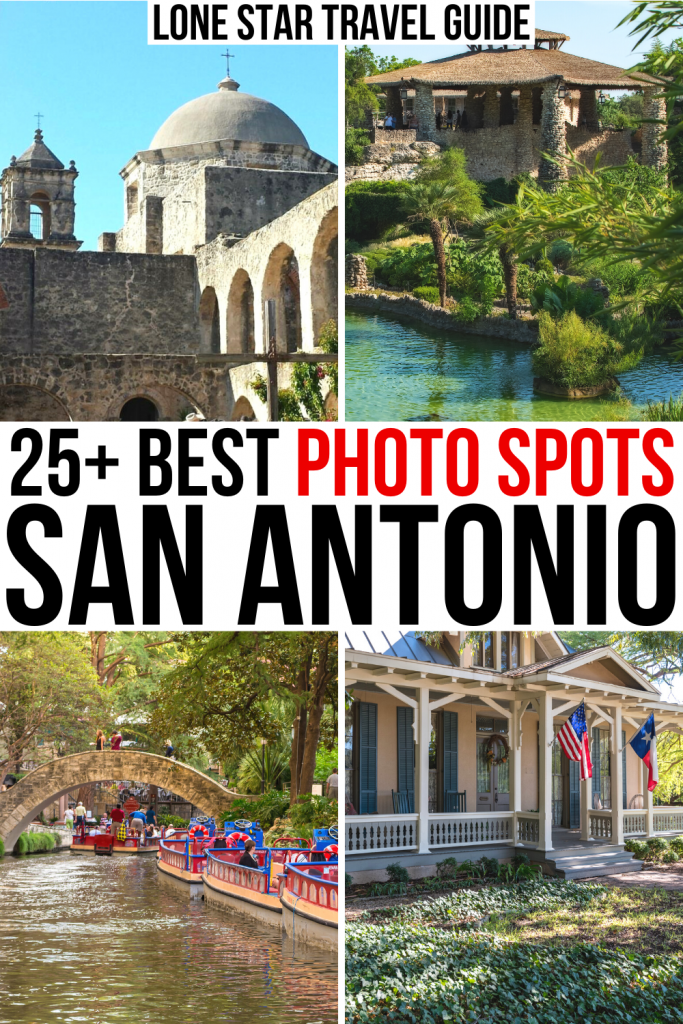 """4 photos of San Antonio: Mission San Jose, Japanese Tea Garden, Riverwalk, King William Historic District. Black and red text on a white backgrounds reads """"25+ best photo spots in san antonio"""""""