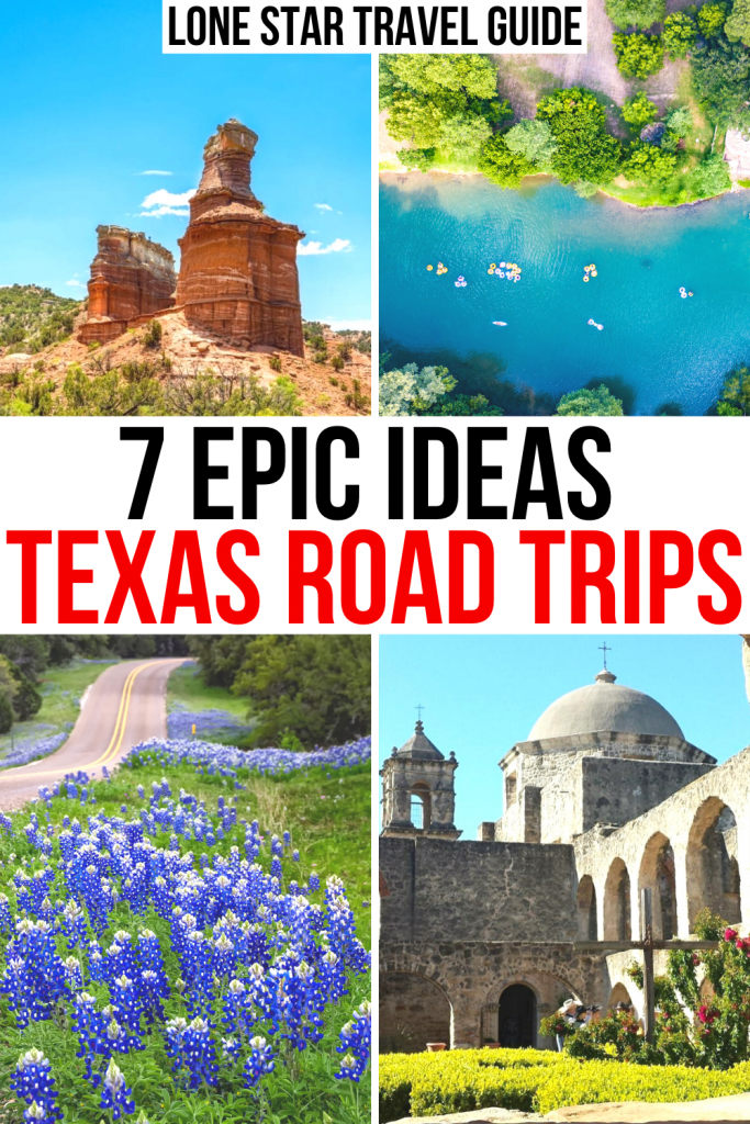 "4 photos from Texas: Palo Duro Canyon, Guadalupe River, bluebonnets, and a mission in San Antonio. Black and red text on a white background reads ""7 epic ideas for texas road trips"""