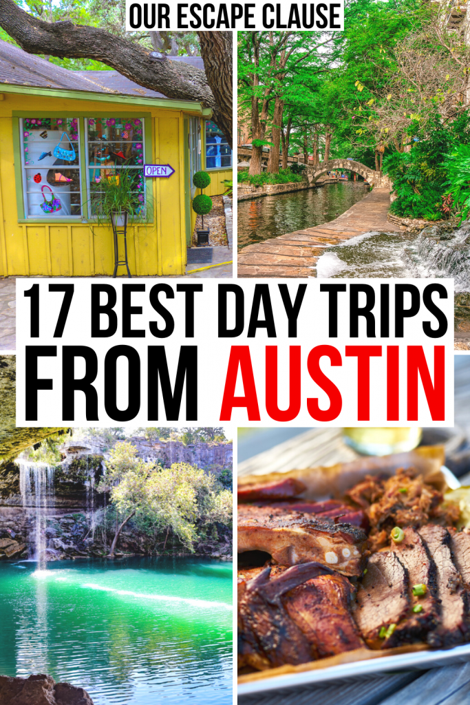 "4 photos of day trips in central texas: wimberley, san antonio, dripping springs, barbecue Black and red text on a white background reads ""17 best day trips from austin texas"""