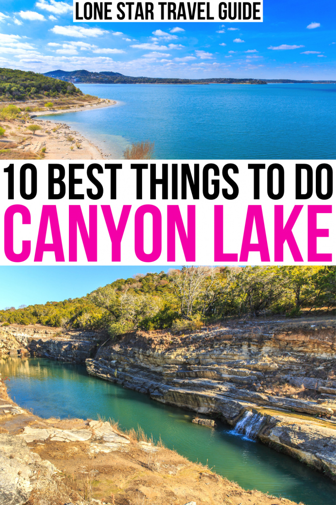 """two photos of canyon lake tx, one from overlook the other of gorge. black and pink text on a white background reads """"10 best things to do canyon lake tx"""""""