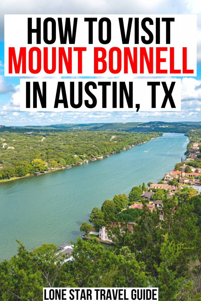"""Photo of Mount Bonnell Austin TX. Black and red text on white background reads """"how to visit mount bonnell in austin texas"""""""