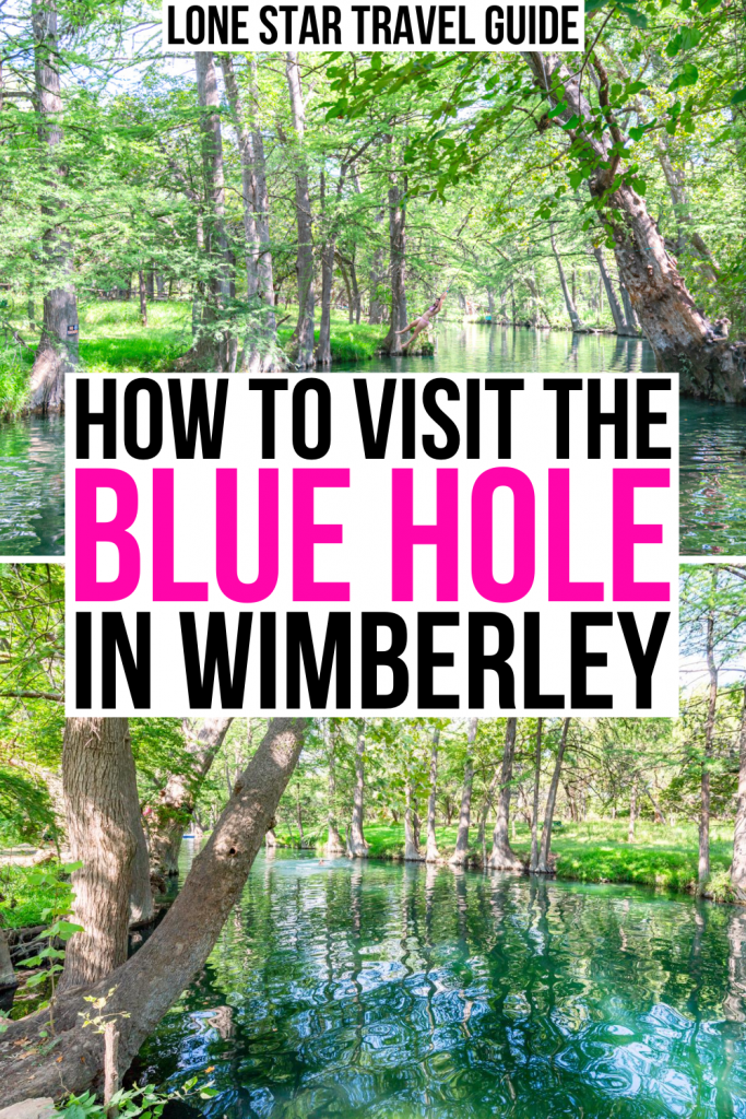 "2 photos of the Wimberley Blue Hole, one on top of the other. Black and pink text on a white background in the center reads ""how to visit the Blue Hole in Wimberley"""
