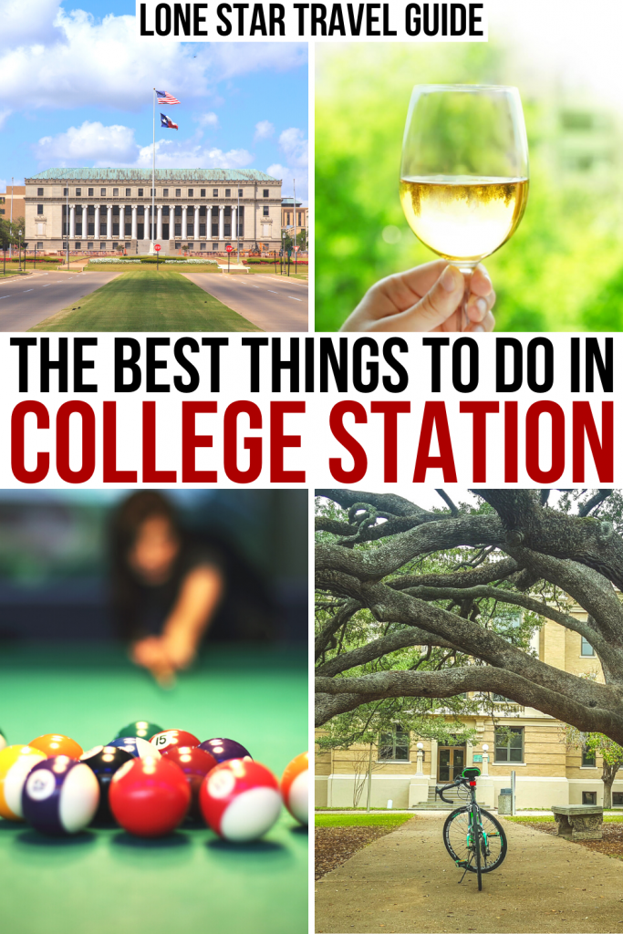 """4 photos of College Station TX, 2 from A&M campus and two from around town. Black and red text on a white background reads """"the best things to do in college station tx"""""""