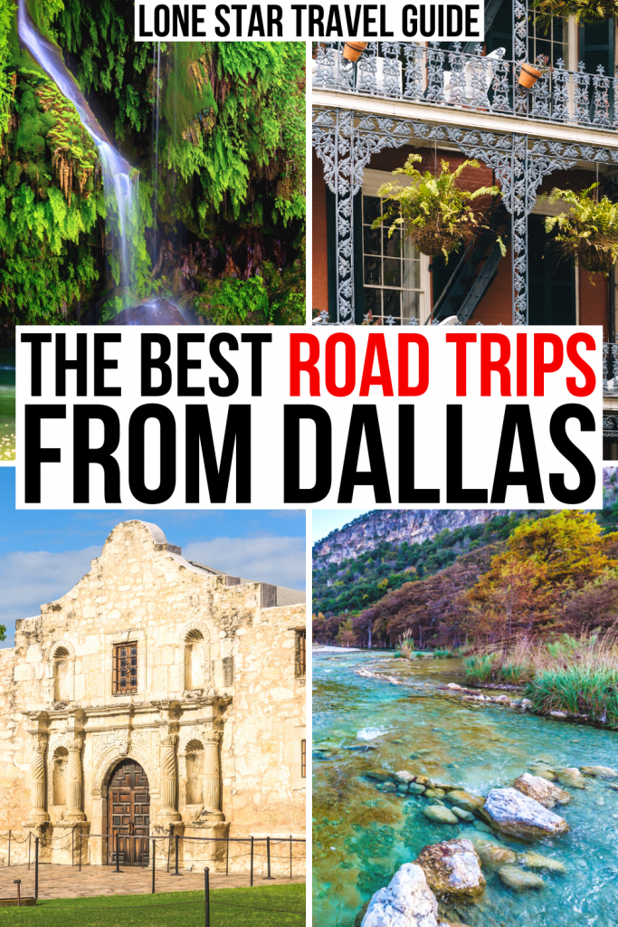 "one waterfall, one river, the alamo, and french quarter of new orleans featured on one photo spread. black and red text on a qhite background reads ""the best road trips from dallas"""