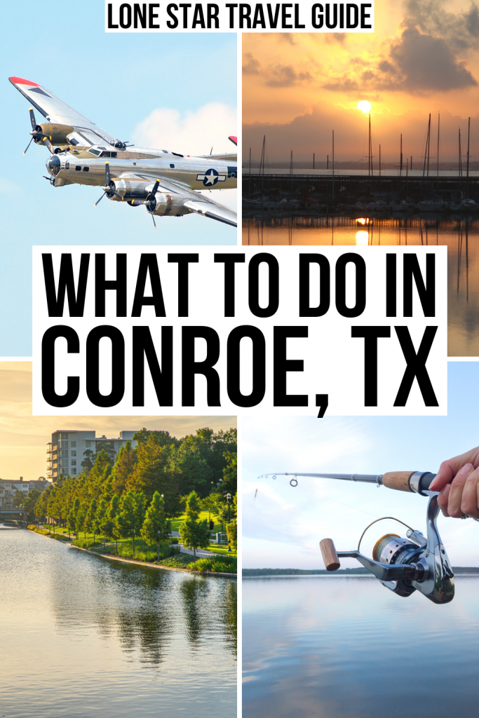 """4 photos from conroe: wwII plane, sunset on lake, woodlands, fishing rod on lake. black text on a white background reads """"what to do in conroe tx"""""""