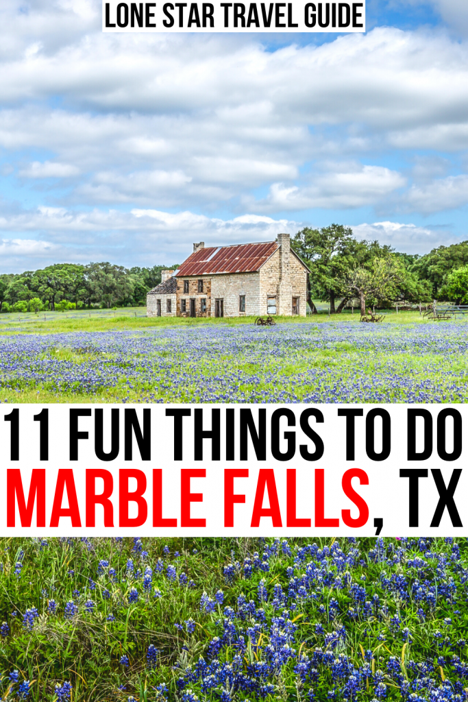"""Photo of a 19th century farmhouse with bluebonnets in the foregeround. black and red text on a white background reads """"11 fun things to do in marble falls tx"""""""