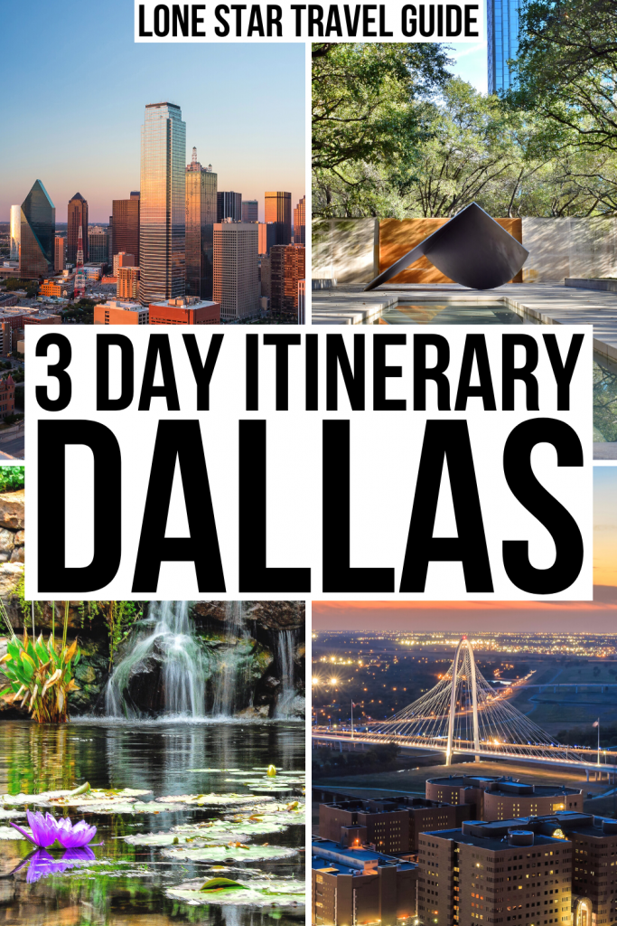"""4 photos of dallas texas: skyline, fontain, waterfall, bridge. black text on a white background reads """"3 day itinerary dallas"""""""