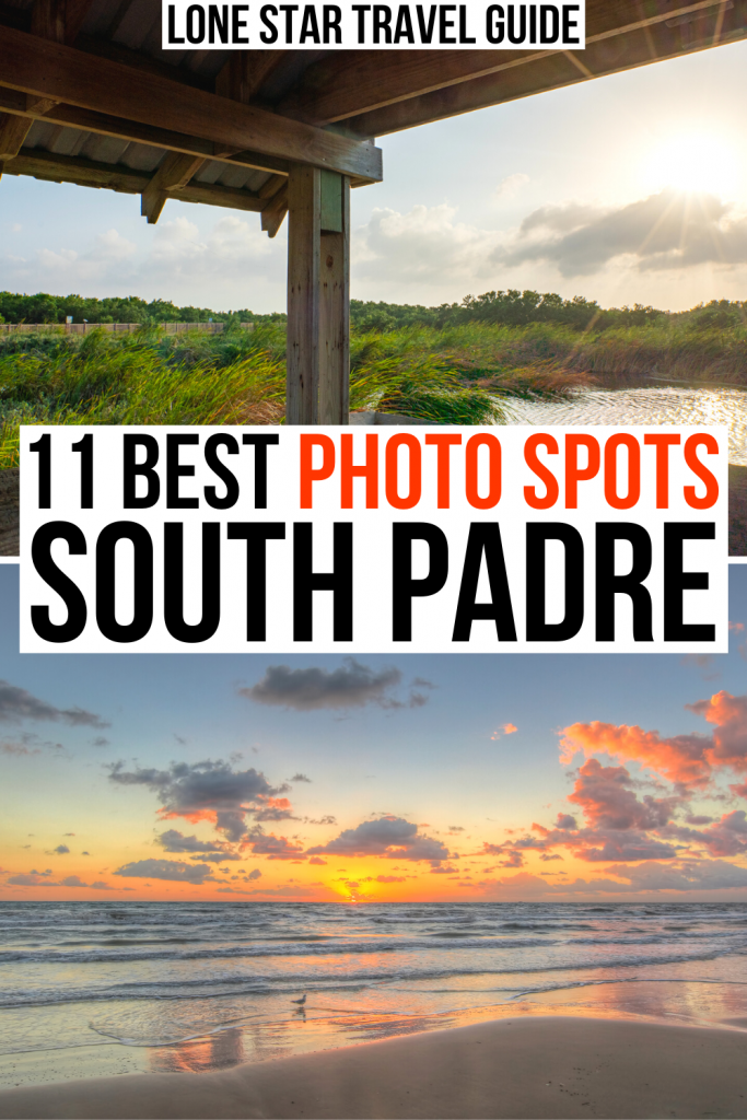 "2 photos in south padre island, one from laguna madre and one of the beach at sunset. black and orange text on a white background reads ""11 best photo spots south padre"""
