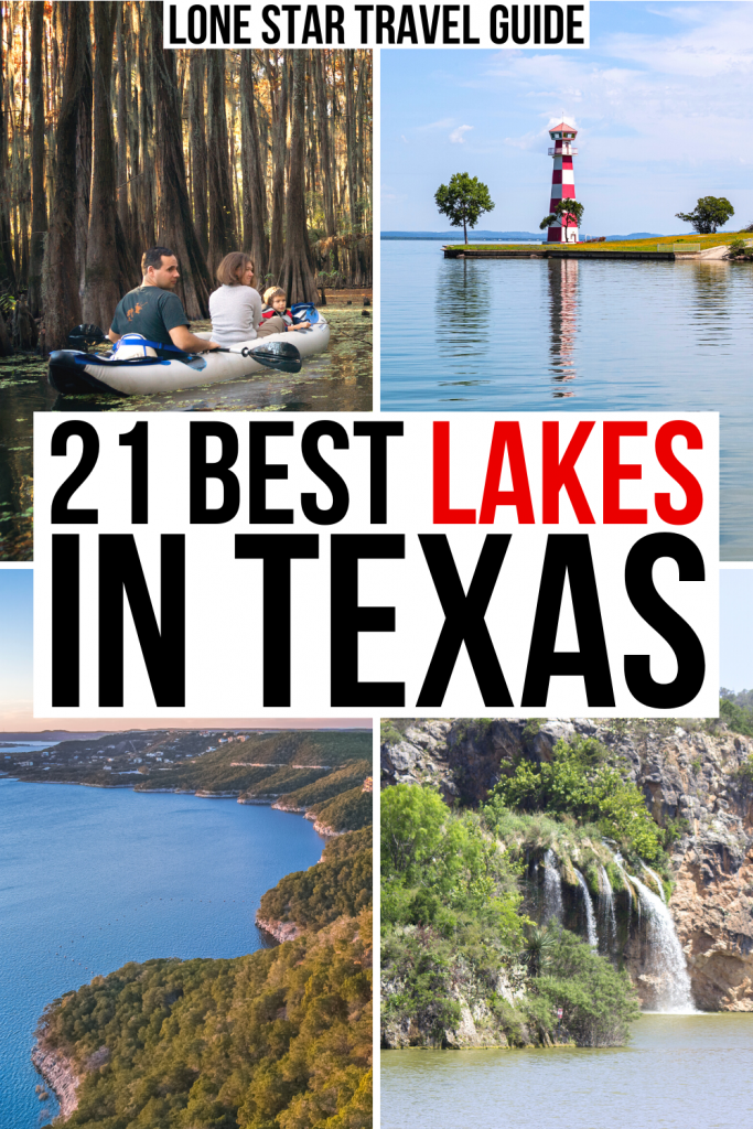 "4 photos of texas lakes: caddo, buchanon, travis, inks. black and red text on a white background reads ""21 best lakes in texas"""