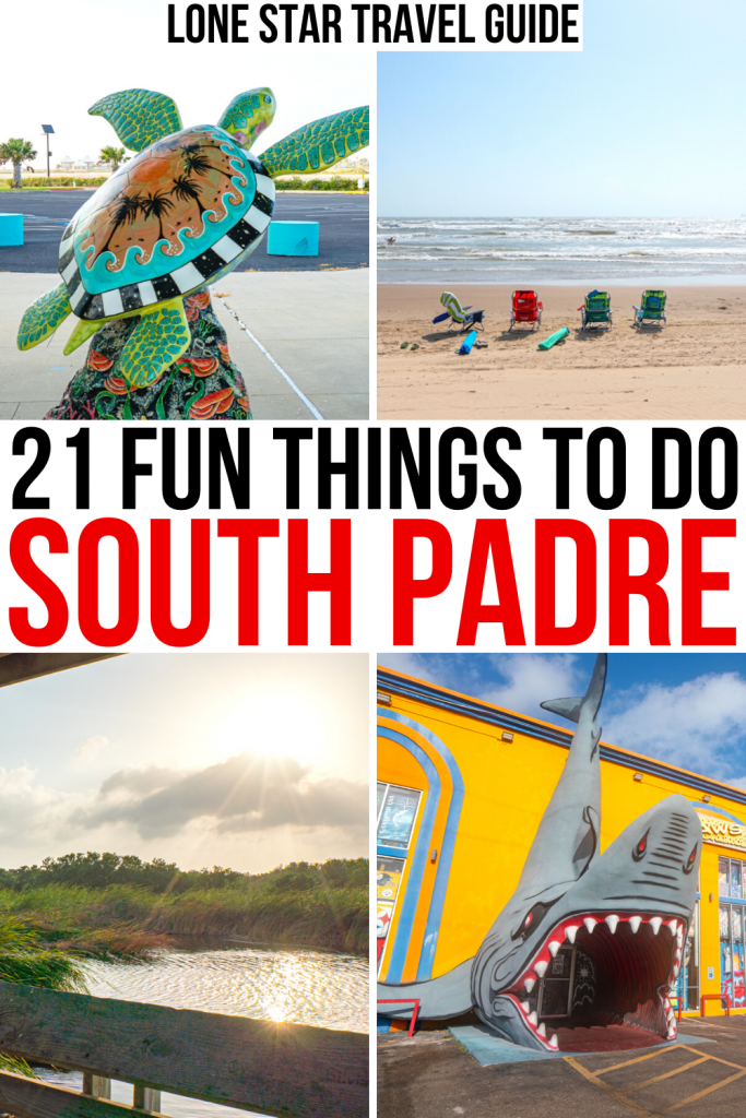 "4 photos from south padre island, a turtle statue, 4 chairs on the beach, the laguna madre trail, and a souvenir shop. black and red text on a white background reads ""21 fun things to do south padre island tx"""