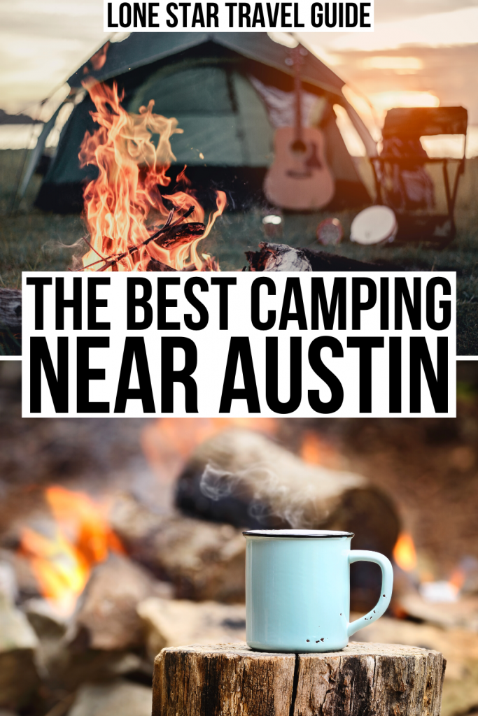 """two photos from campgrounds, one of a tent with a campfire in front of it and one of a white mug in front of a campfire. Black text on a white background reads """"the best camping near austin"""""""
