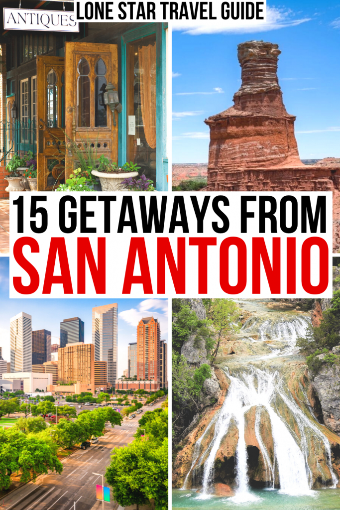 "4 photos of road trips from san antonio: fredericksburg, palo duro, houston, turner falls. black and red text reads ""15 getaways from san antonio"""