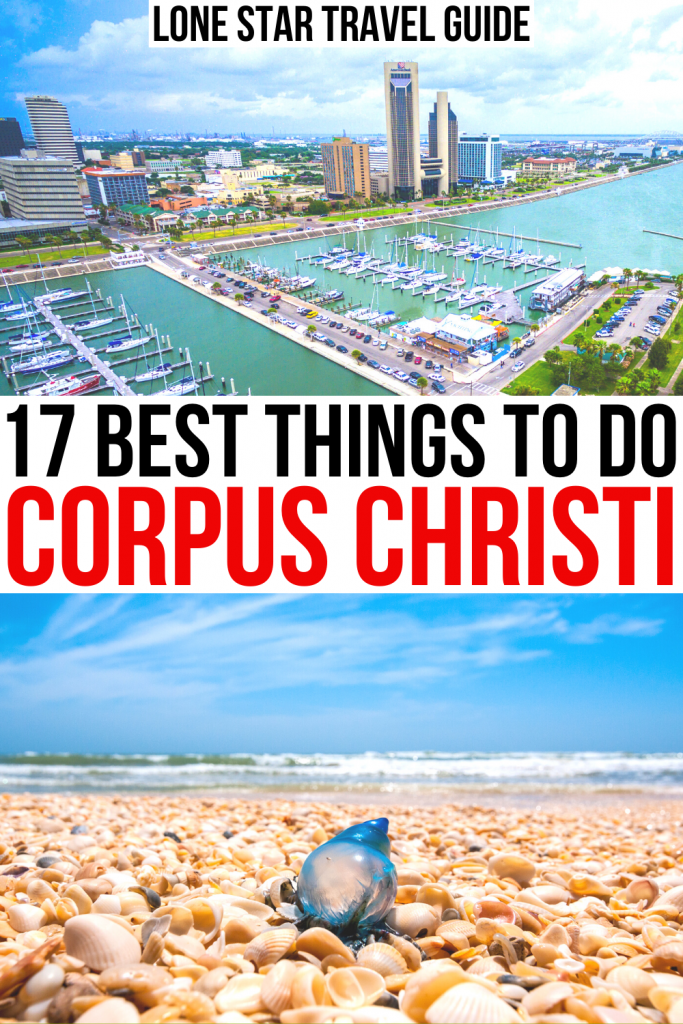 """2 photos of corpus christi attractions, the harbor and the beach. black and red text on a white background reads """"17 best things to do corpus christi"""""""
