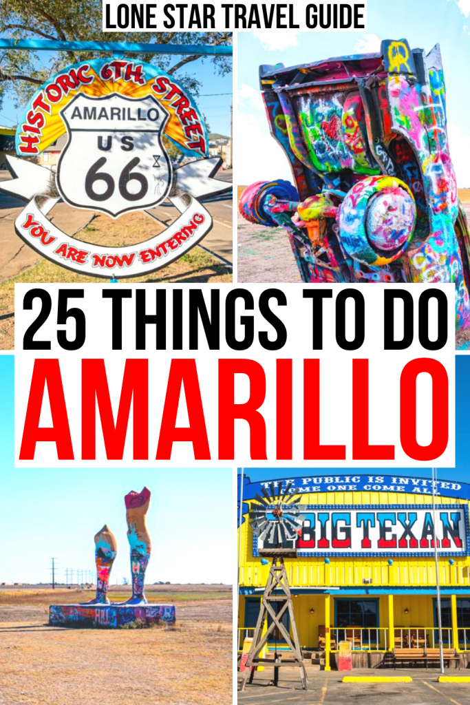 "4 photos of amarillo tx: route 66 sign, cadillac ranch, ozymandia on the plains, big texan. black and red text on a white background reads ""25 things to do amarillo"""