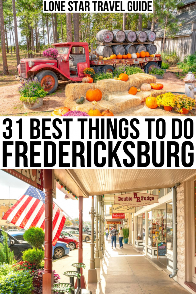 "2 photos of fredericksburg: das peach haus grounds and main street. black text on a white background reads ""31 best things to do fredericksburg tx"""