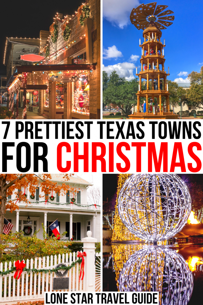 """4 photos of christmas in texas: lights in a small town, decorated house, german christmas pyramid, downtown lights. black and red text on a white background reads """"7 prettiest texas towns for christmas"""""""