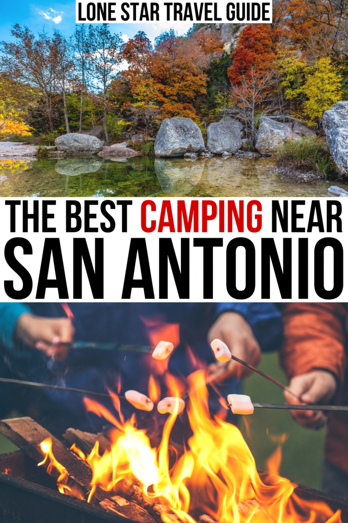 "2 photos of campsites near san antonio, lost maples state park and a campfire. black and red text on a white background reads ""the best camping near san antonio tx"""