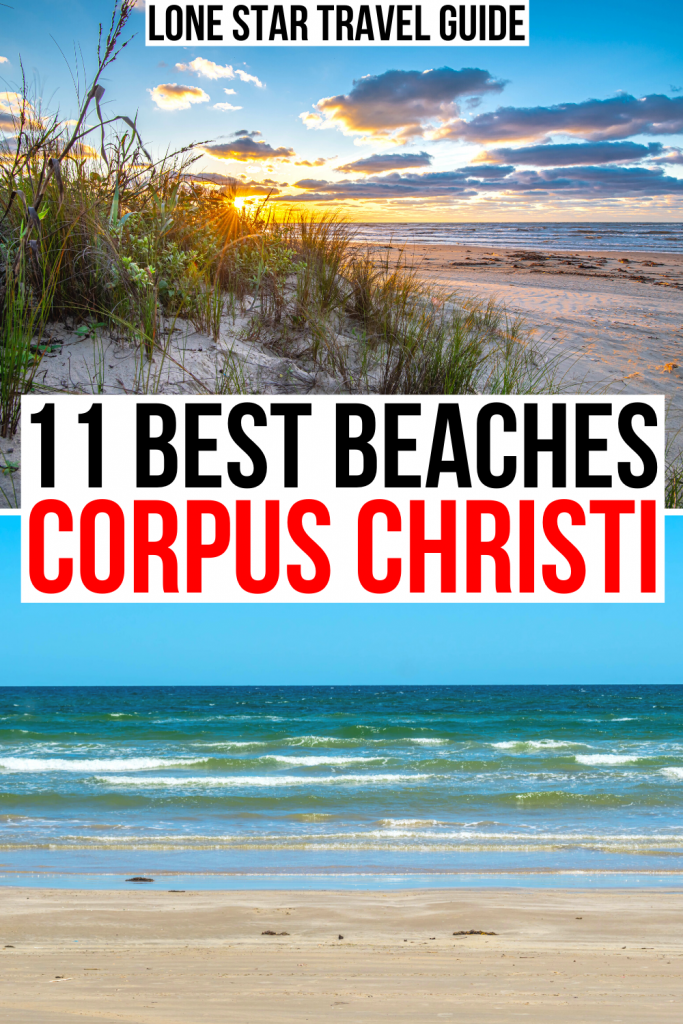 """2 photos of corpus christi beaches, one at sunset and the other midday. black and red text on a white background reads """"11 best beaches corpus christi"""""""