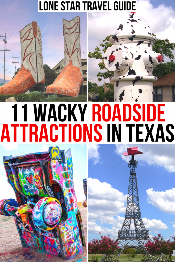 """4 photos of texas roadside attractions: cowboy boots, dalmatian fire hydrant, cadillac ranch, eiffel tower. black and red text reads """"11 wacky roadside attractions in texas"""""""
