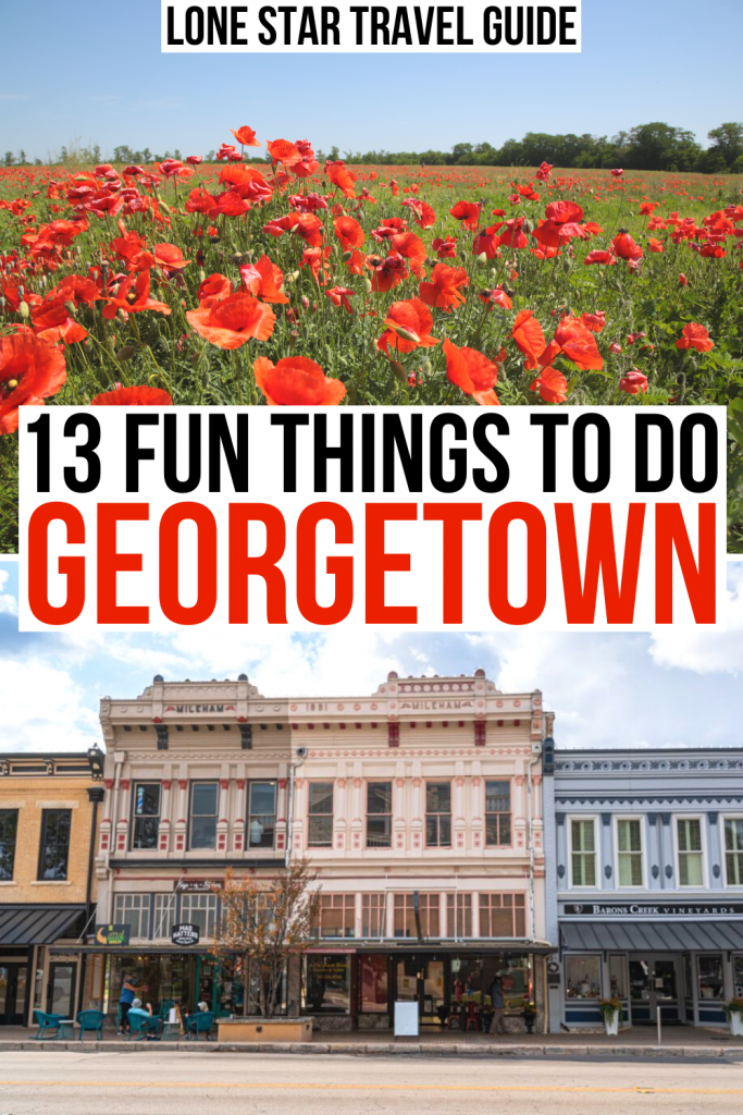 "2 photos of texas -- poppy field and georgetown square. black and orange text on a white background reads ""13 fun things to do georgetown"""