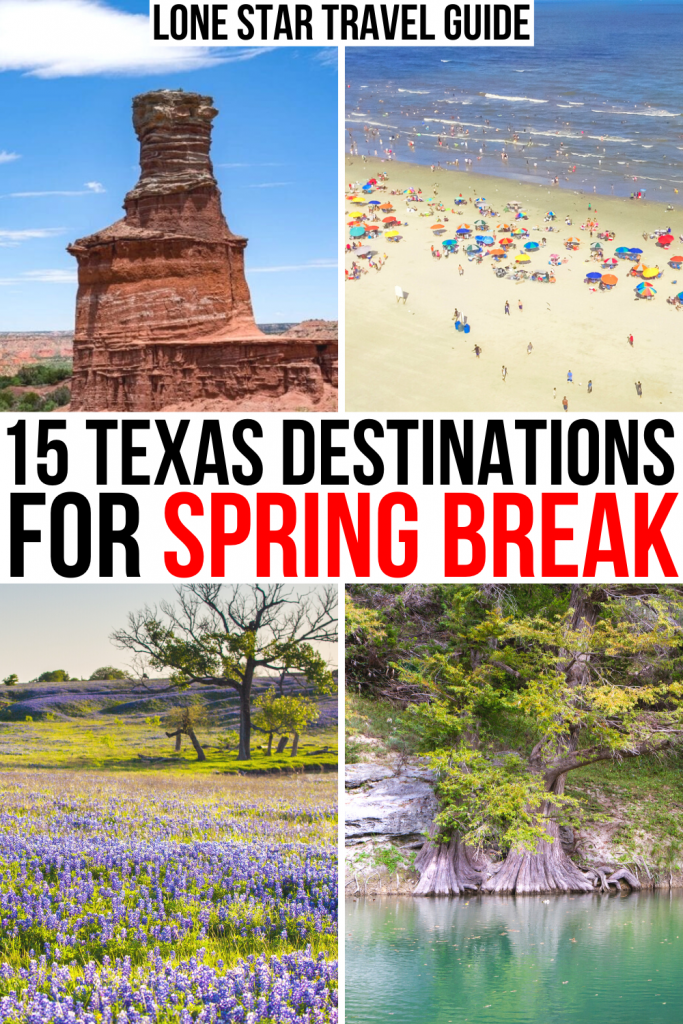 """4 photos of texas: palo duro lighthouse, galveston beach, bluebonnets, guadalupe river. black and red texas on a white backgrounds reads """"15 texas destinations for spring break"""""""
