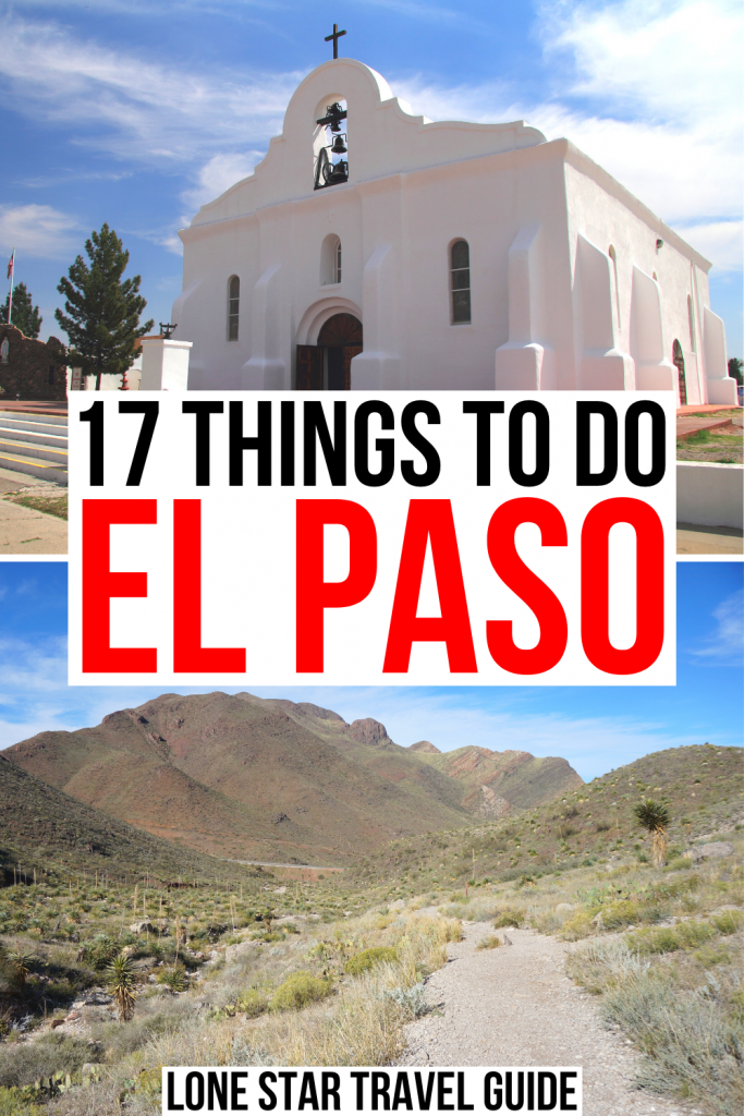 "2 photos of el paso attractions: a white chapel and a trail in franklin mountains state park. black and red text on a white background reads ""17 things to do el paso"""