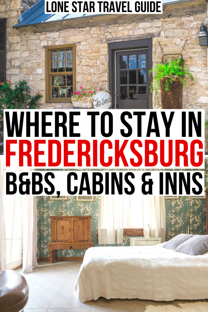 "two photos, one of a limestone cabin and the other of a bedroom. black and red text on a white background reads ""where to stay in fredericksburg bnbs cabins inns"""