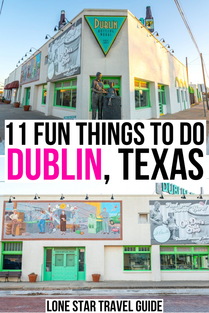 "2 photos of exterior of dublin bottling works, black and pink text on a white background reads ""11 fun things to do dublin texas"""