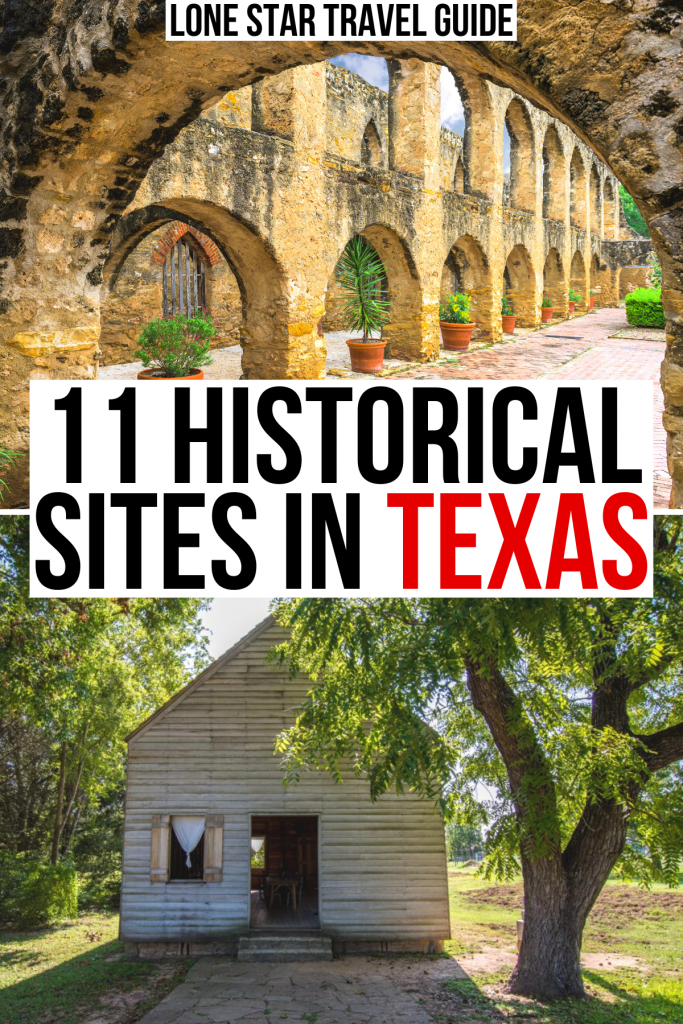 "2 photos of texas historic sites, mission san jose and indepedence hall, black and red text reads ""11 historical sites in texas"""