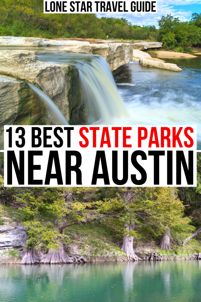 """2 photos of texas state parks: mckinney falls and guadalupe river. black and red text on a white background reads """"13 best state parks near austin"""""""