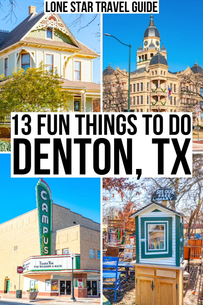 "4 photos: bayless selby house, courthouse, campus theatre, little free library. black text on white background reads ""13 fun things to do denton tx"""