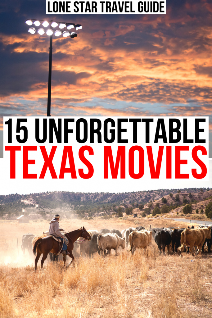 "photo of friday night lights and of a cattle drive, black and red text on a white background reads ""15 unforgettable texas movies"""