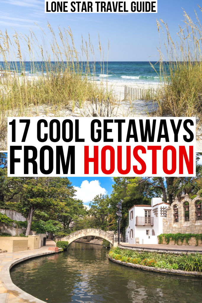 photo of florida beach and san antonio riverwalk, black and red text on a white background reads 17 cool weekend getaways from houston tx