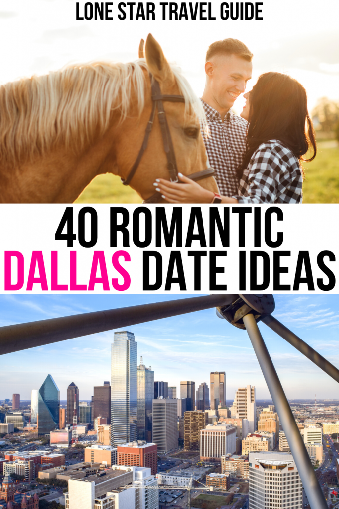 """photo of a couple with a horse and photo of dallas tx skyline, black and pink text on a white background reads """"40 romantic dallas date ideas"""""""