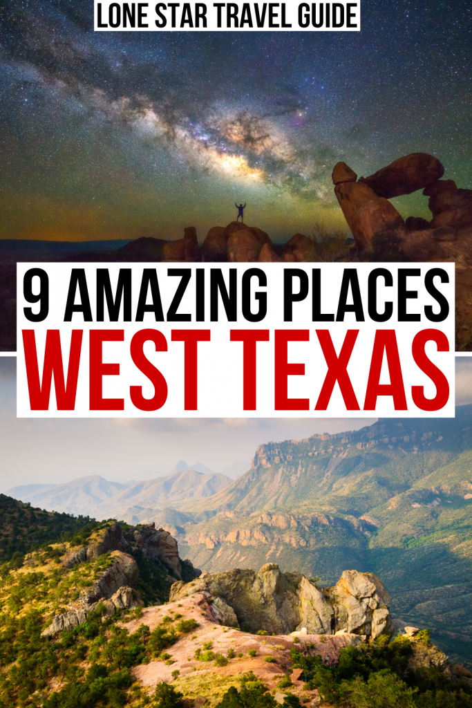 photo of milky way and of big bend national park, black and red text on a white background read 9 amazing places in west texas to visit