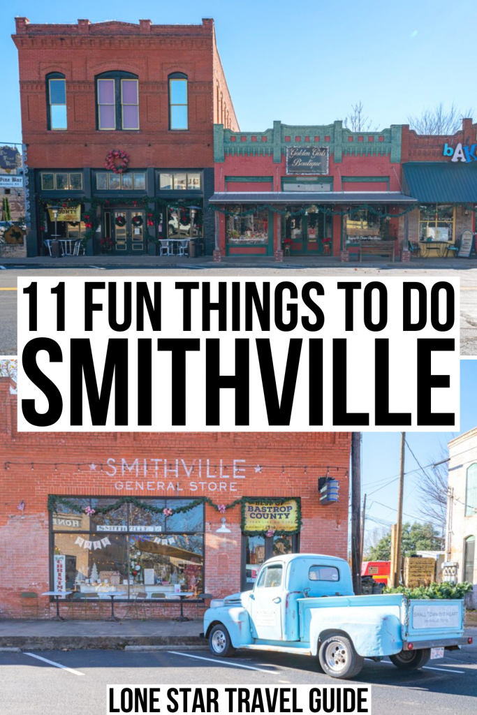 "two photos of smithville tx, one of downtown and one of general store. black text on a white background reads ""11 fun things to do in smithville texas"""