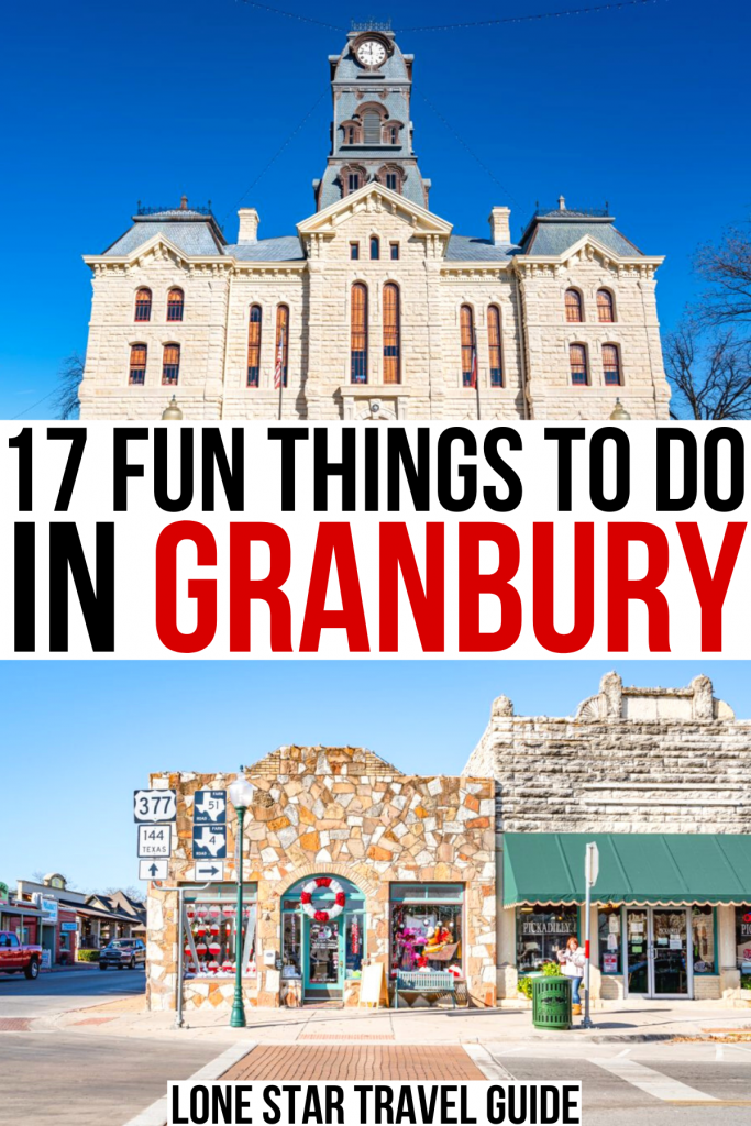 """hood county courthouse and granbury square, black and red text on a white background reads """"17 fun things to do in granbury"""""""