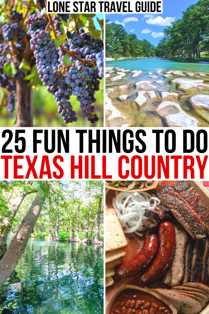"""4 tx hill country photos: winery, garner state park, wimberley blue hole, bbq. black and red text on a white background reads """"25 fun things to do texas hill country"""""""
