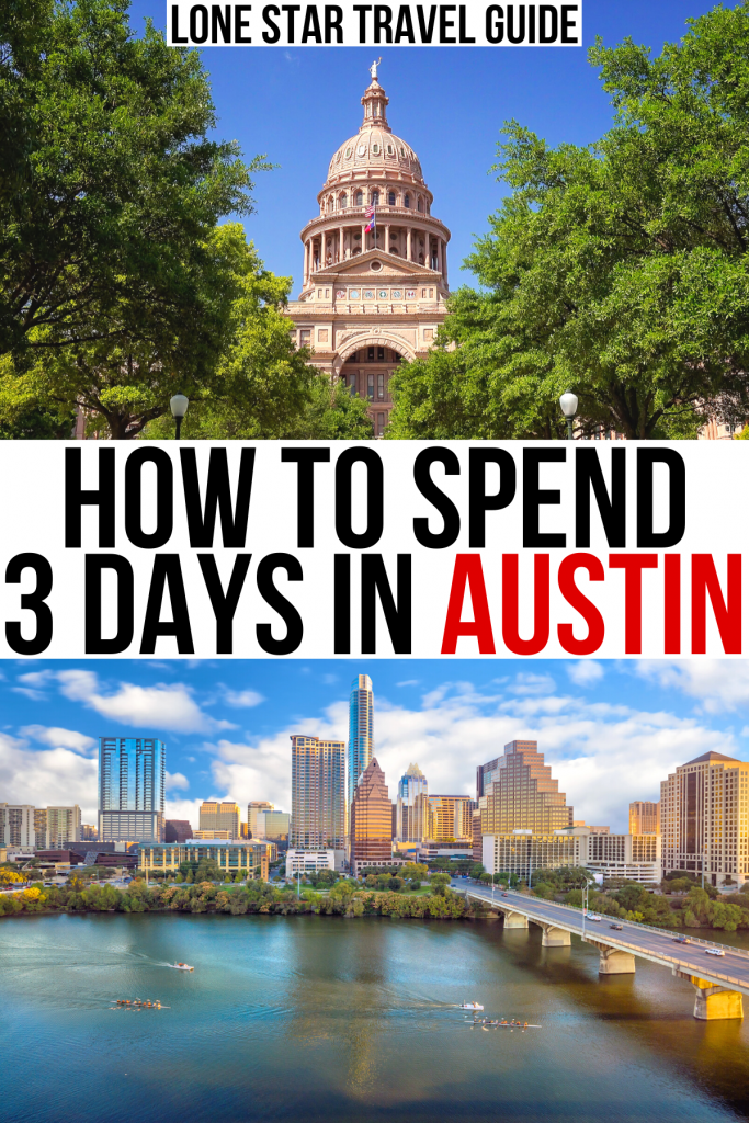 "2 photos of austin tx, one of capitol building and one of lady bird lake. black and red text on a white background reads ""how to spend 3 days in austin"""