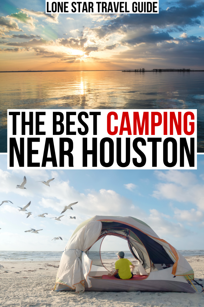 "photo of sunset over lake livingston and a of a tent on a galveston beach, black and red text on a white background reads ""the best camping near houston"""