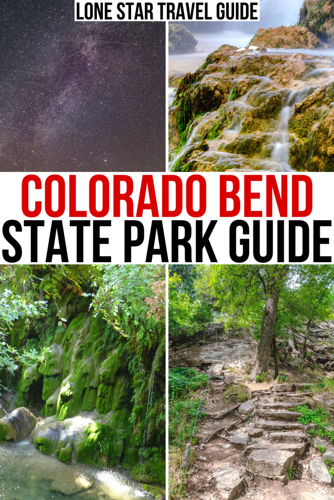 "4 photos of colorado bend texas: stargazing, two waterfalls, one stone staircase on a trail. black and red text on a white background reads ""colorado bend state park guide"""