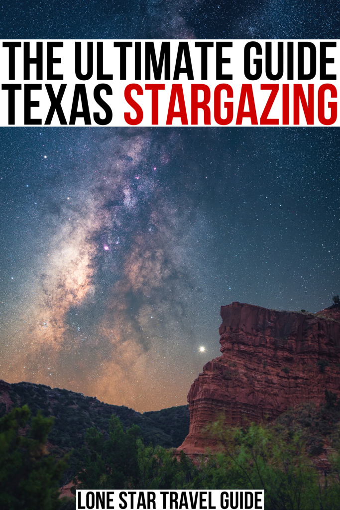 """view of milky way from caprock canyons, black and red text on a white background reads """"the ultimate guide texas stargazing"""""""