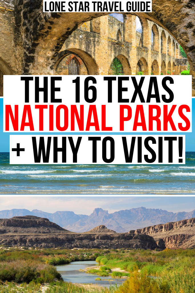 """3 photos of texas nps properties: san antonio, padre beach, big bend. black and red text on a white background reads """" the 16 texas national parks and why to visit"""""""