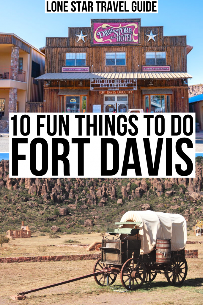 two photos of fort davis tx: drug store and national historic site. black text on a white background reads 10 fun things to do fort davis texas