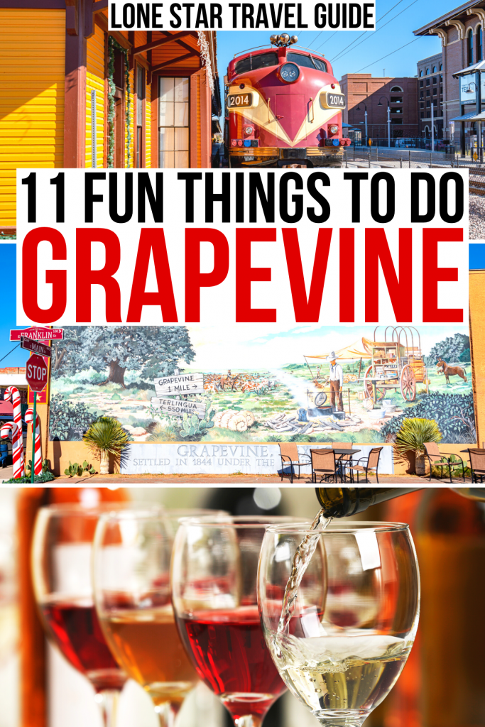 "grapevine vintage railroad, grapevine mural, wine tasting. black and red text on a white background reads ""11 fun things to do grapevine"""