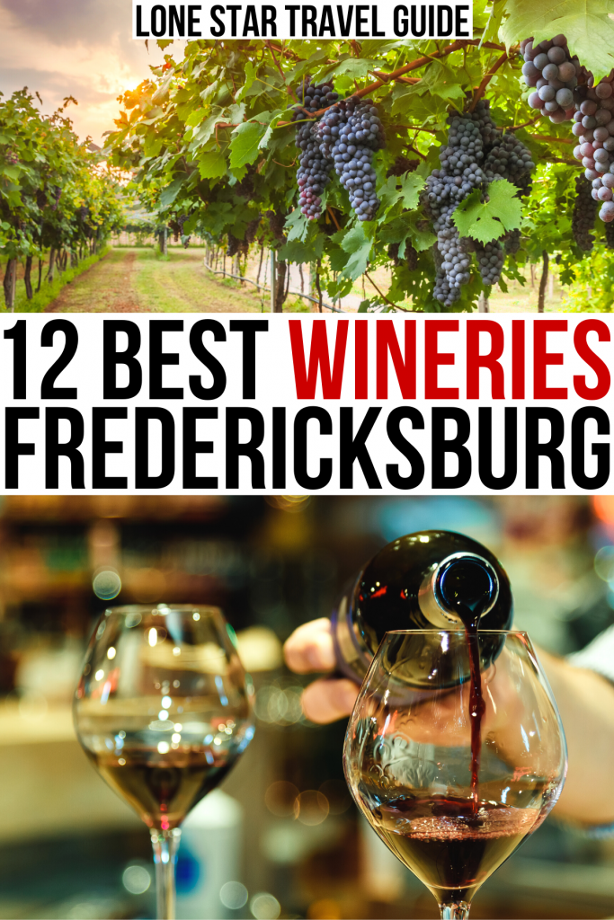 "2 photos of wineries near fredericksburg tx: grapes on wine and wine bar. black and red text on a white background reads ""12 best wineries fredericksburg"""
