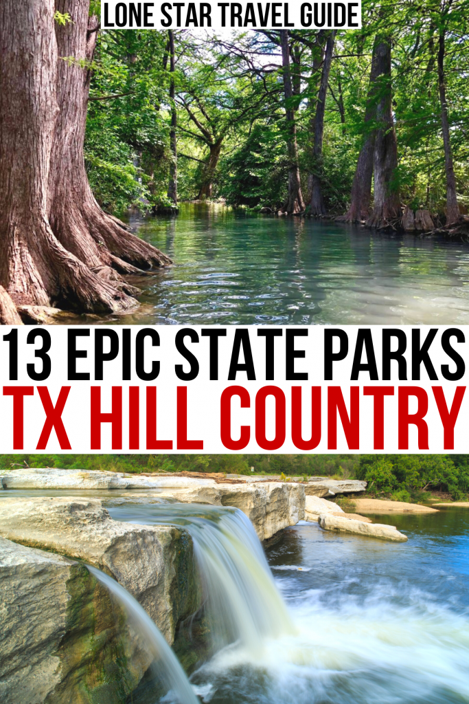 """two photos of texas hill country state parks, guadalupe river and mckinney falls. black and red text on a white background reads """"13 epic state parks tx hill country"""""""