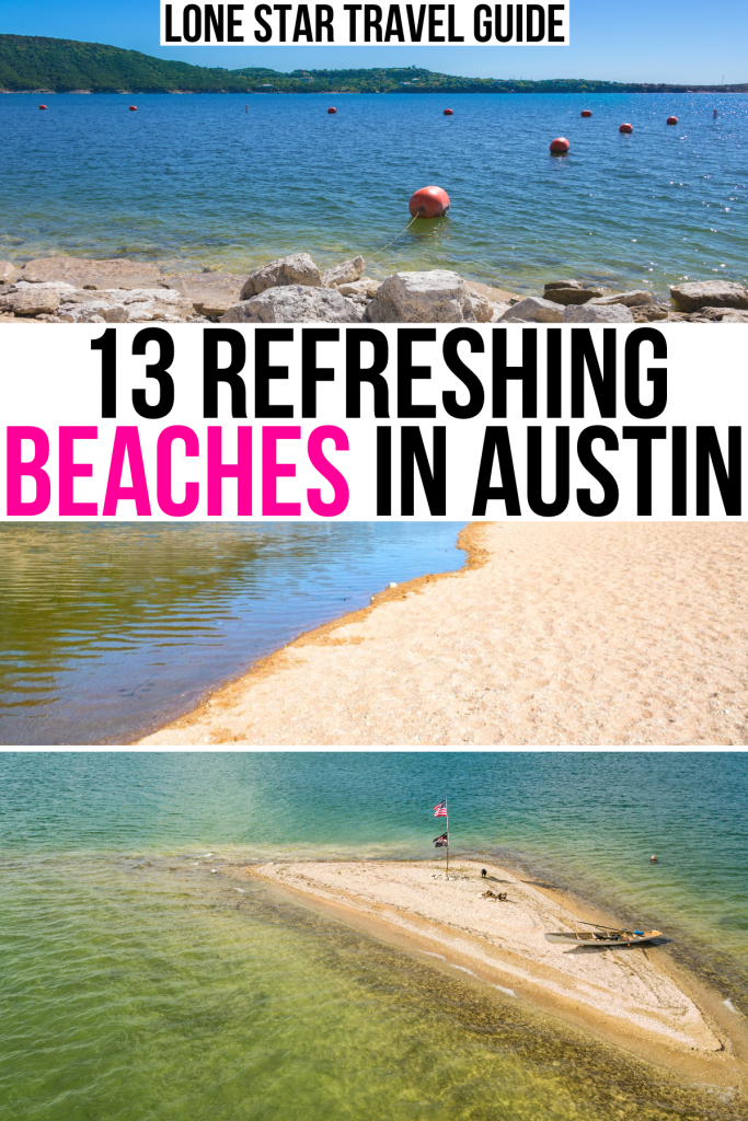 """3 photos of austin beaches: lake travis and reimers ranch. black and pink text on a white background reads """"13 refreshing beaches in austin"""""""
