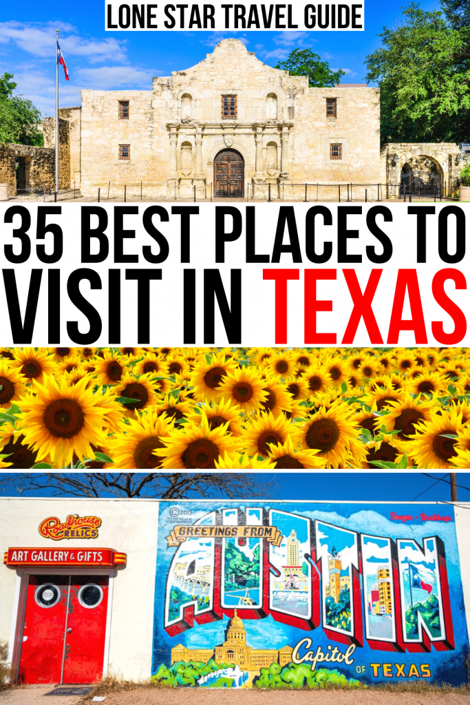 """3 photos of vacation spots in texas: alamo, sunflower fields, austin mural. black and red text on a white background reads """"35 best places to visit in texas"""""""